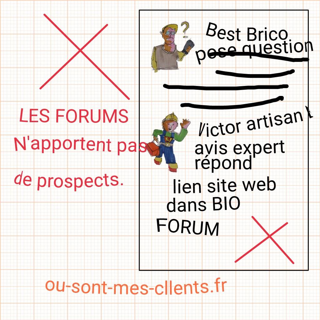 chercher des prospectes en ligne- oui mais pas sur les forums!