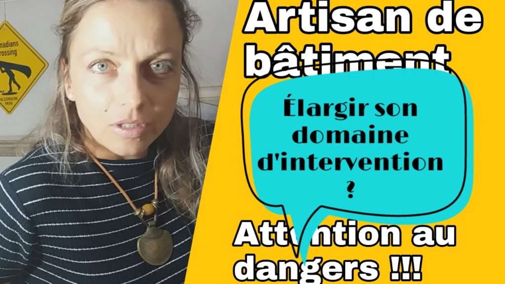 artisan de batiment elargir son domaine intervention