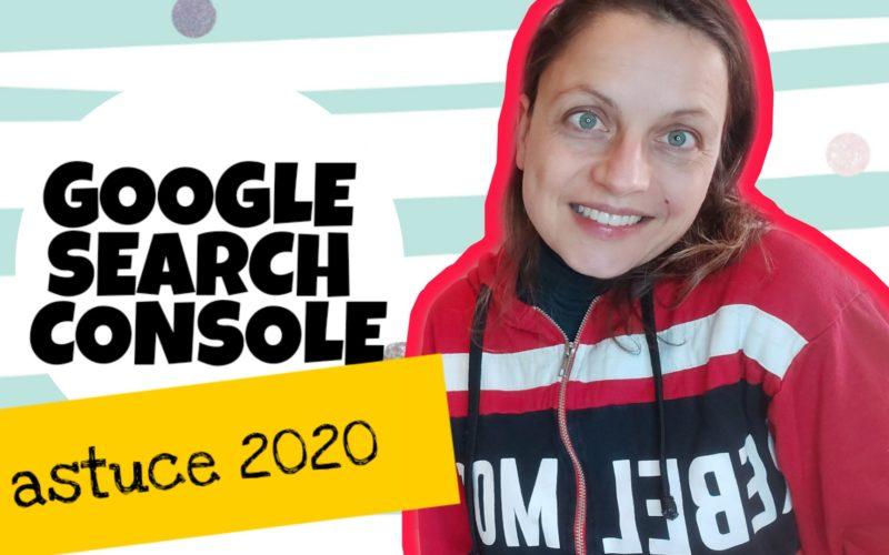 astuce gogole search console 2020